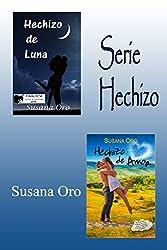 Serie Hechizo. Hechizo de Luna y Hechizo de amor: Novela romántica contemporánea
