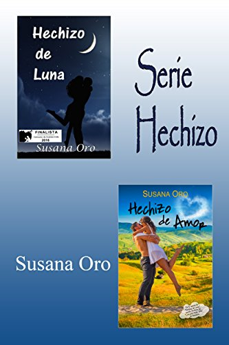 Serie Hechizo. Hechizo de Luna y Hechizo de amor: Novela romántica contemporánea por Susana Oro