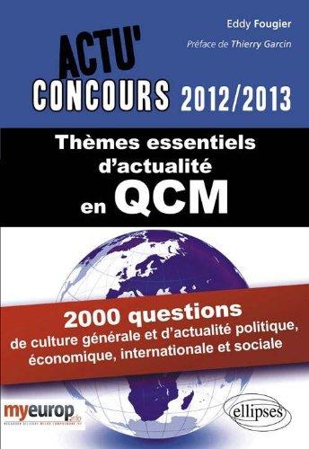 Thèmes Essentiels d'Actualité 2012-2013 2000 questions culture generale & actualite politique sociale