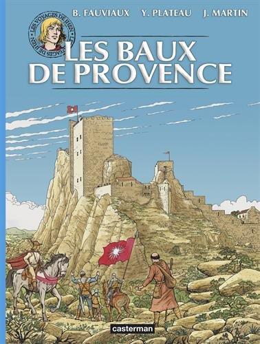 Les voyages de Jhen : Baux de Provence par Benoît Fauviaux, Yves Plateau, Jacques Martin