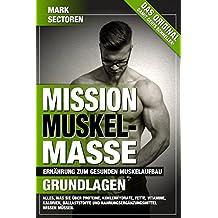 Mission Muskelmasse: Ernährung zum gesunden Muskelaufbau - Grundlagen