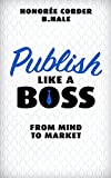 Publish Like a Boss: From Mind to Market: Volume 2