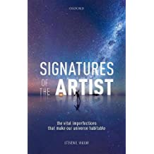 Signatures of the Artist: The Vital  Imperfections That Make Our Universe Habitable