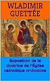 Exposition de la doctrine de l'Église catholique orthodoxe