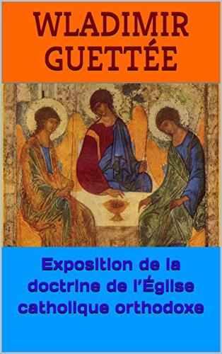 Exposition de la doctrine de l'Église catholique orthodoxe par Wladimir  Guettée