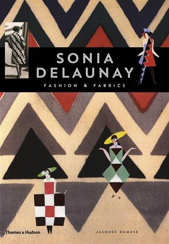 Sonia Delaunay: Fashion and Fabrics par Jacques Damase
