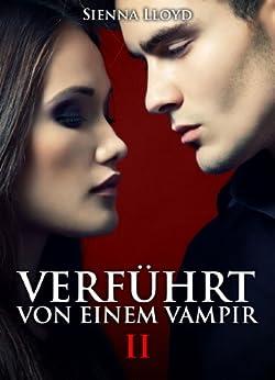 Verführt von einem Vampir - Band 2 von [Lloyd, Sienna]