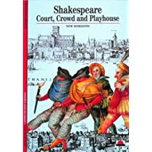 Shakespeare: Court, Crowd and Playhouse (New Horizons)