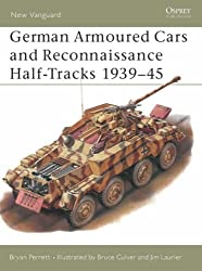 German Armoured Cars and Reconnaissance Half-Tracks 1939-45 (New Vanguard)