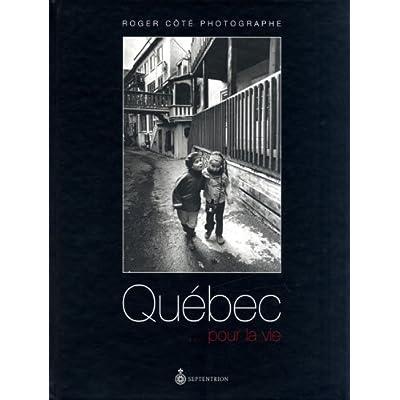 Québec … pour la Vie