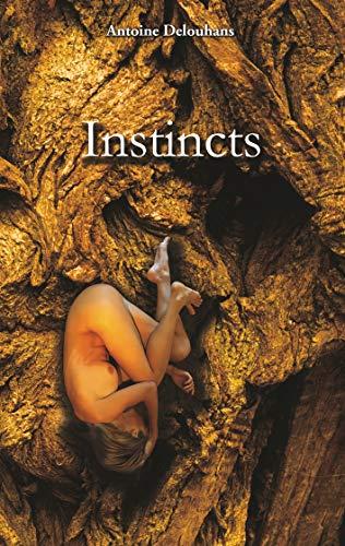 Instincts (Les Affres t. 3) par [Delouhans, Antoine]
