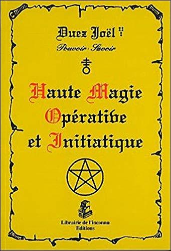 Haute magie opérative et initiatique par Joël Duez (Broché)