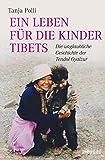 Ein Leben für die Kinder Tibets von Tanja Polli