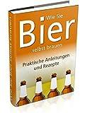 Bier selber brauen auf 149 Seiten: Im Durchschnitt trinkt jeder deutsche Bürger im Jahr ca. 107 Liter Bier. Doch wie ist es möglich, Bier selber zu brauen?