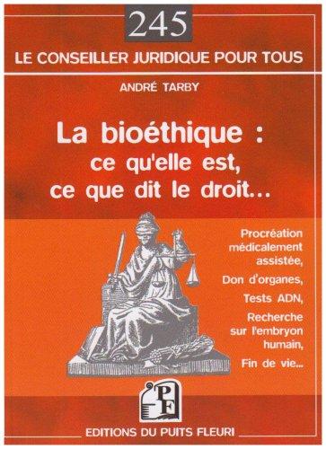La bioéthique : ce qu'elle est, ce que dit le Droit...