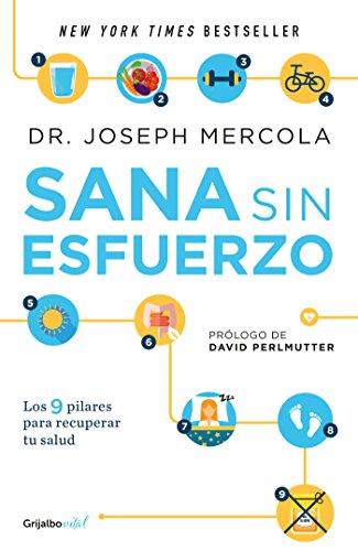 Sana sin esfuerzo (Colección Vital): Los 9 pilares para recuperar tu salud por Joseph Mercola