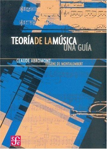 Descargar Libro Teoría de la música. Una guía (Tezontle) de Claude Abromont