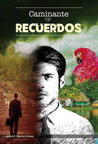 Caminante sin recuerdos eBook: Andrés F. Ramírez Gómez: Amazon.es: Tienda Kindle