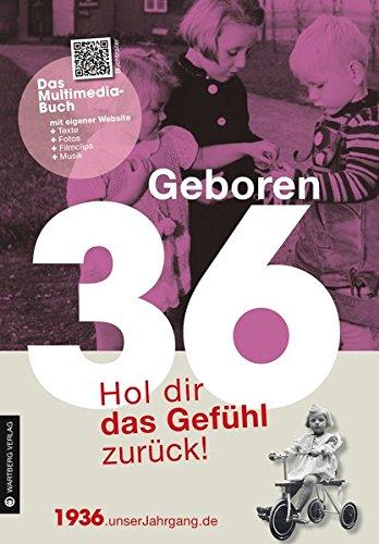 Geboren 1936 - Das Multimedia Buch: Hol dir das Gefühl zurück! (Geboren 19xx - Hol dir das Gefühl zurück!) Buch-Cover