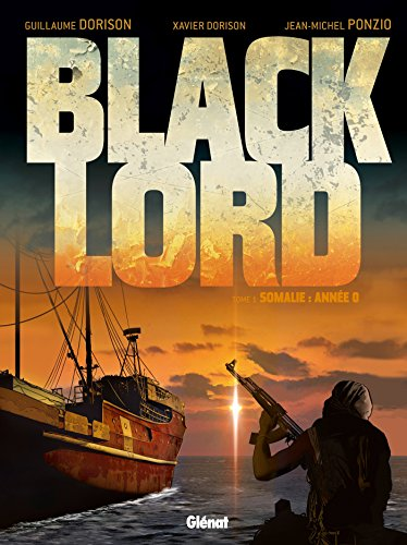 Black Lord - Tome 01: Somalie : année 0.