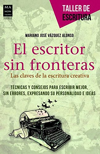 El Escritor Sin Fronteras (Taller De Escritura) por Mariano Vázquez Alonso
