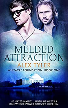 Melded Attraction: An M/M Urban Fantasy Romance (Whitacre Foundation Book 1) by [Tyler, Alex]