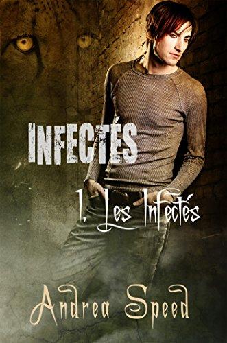 Les Infectés: Volume 1 par Andrea Speed
