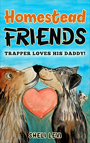 Homestead Friends: Trapper Loves His Daddy! (English Edition) Baby Trapper