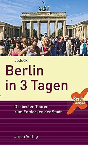 """Die besten Touren zum Entdecken der Stadt, """"Berlin in 3 Tagen"""""""