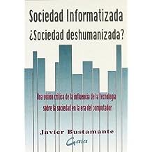Sociedad informatizada, ¿sociedad deshumanizada?