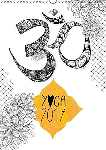 Yoga Kalender 2017 (Wandkalender 2017 DIN A3 hoch): Liebevoll illustrierter Yoga-Kalender mit schönen Zitaten, der dazu einlädt, jeden Tag kreativ. (Monatskalender, 14 Seiten) (CALVENDO Kunst)