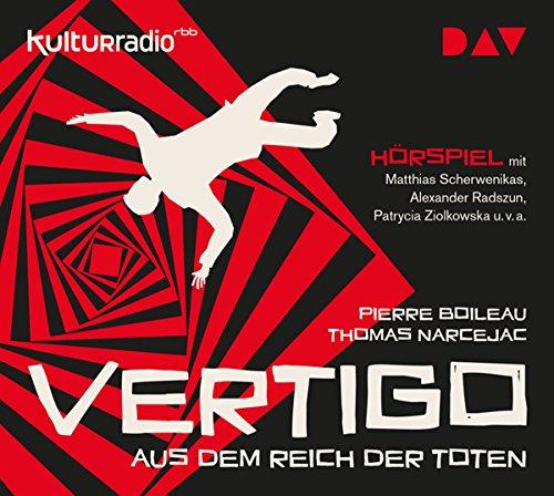Vertigo. Aus dem Reich der Toten: Hörspiel mit Matthias Scherwenikas, Alexander Radszun, Patrycia Ziolkowska u.v.a. (1 CD)
