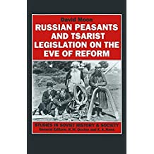 Russian Peasants and Tsarist Legislation on the Eve of Reform: Interaction between Peasants and Officialdom, 1825-1855 (Studies in Soviet History and Society)