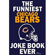 The Funniest Chicago Bears Joke Book Ever