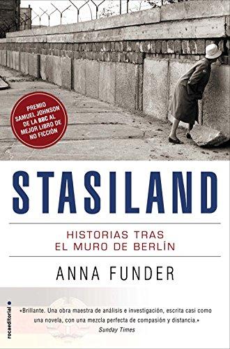 Stasiland: Historias tras el muro de Berlín (No Ficcion (roca)) por Anna Funder
