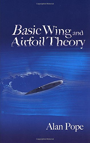 Basic Wing and Airfoil Theory (Dover Books on Aeronautical Engineering) by Alan Pope (2009-03-26)