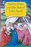 Death by Drama and Other Medieval Urban Legends by Jody Enders (2005-05-15)