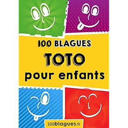 Toto pour enfants: Un moment de pure rigolade ! (100blagues.fr t. 5)