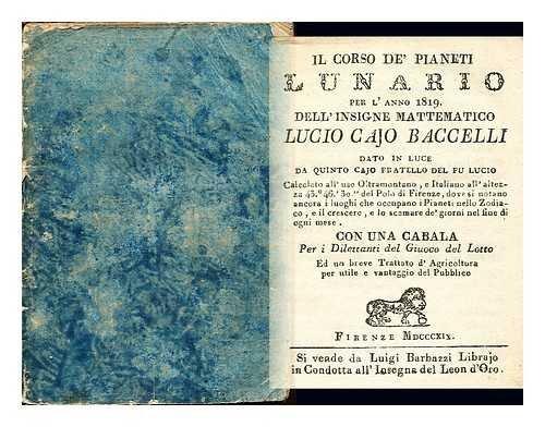 Il Corso dei pianeti, Lunario per l'anno 1819. : dell'insigne mattematico Lucio Cajo Baccelli