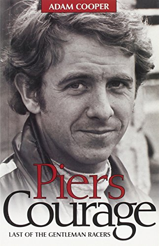 Piers Courage: Last of the Gentleman Racers por Adam Cooper