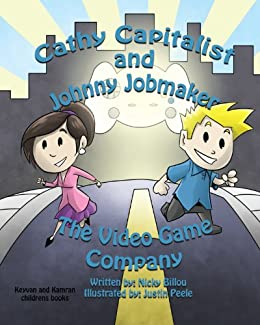 Cathy Capitalist & Johnny Jobmaker: The Video Game Company (English Edition) par [Billou, Nicky]