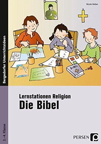 Lernstationen Religion: Die Bibel: 2. bis 4. Klasse