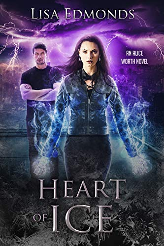 Heart of Ice (Alice Worth Book 3) by [Edmonds, Lisa]