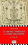 Le langage symbolique de la franc-maçonnerie