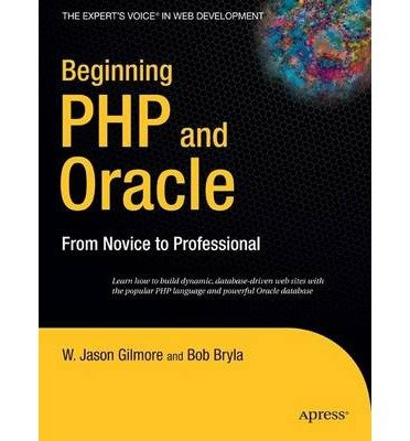 [(Beginning PHP and Oracle: from Novice to Professional )] [Author: R. Gilmore] [Aug-2007]