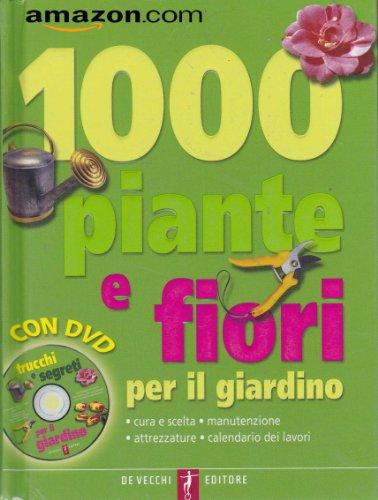 mille-piante-e-fiori-per-il-giardino-cura-e-scelta-manutenzione-attrezzature-calendario-dei-lavori-c