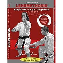 Lehrmethodik: Kampfkunst s.i.m.p.e.l. beigebracht