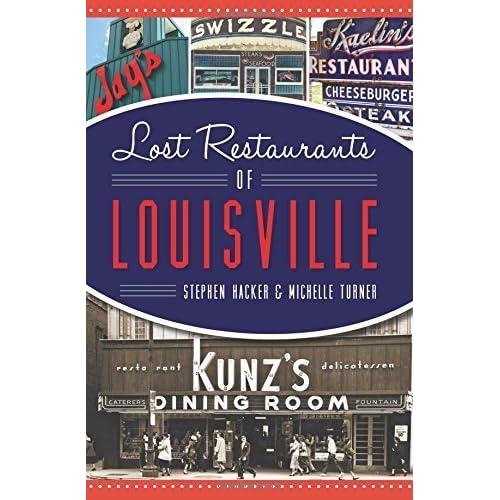 Lost Restaurants of Louisville (American Palate) by Stephen Hacker (2015-11-02)