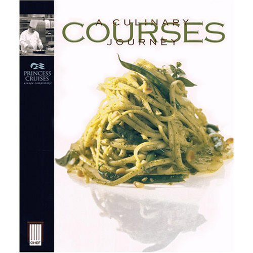 courses-a-culinary-journey-cookbook-by-princess-cruise-2006-01-01