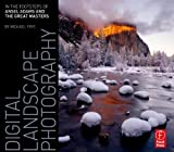 Digital Landscape Photography: In the Footsteps of Ansel Adams 1st (first) Edition by Frye, Michael published by Focal Press (2010)